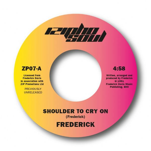 FREDERICK - SHOULDER TO CRY ON / LET GO.  SOLD OUT